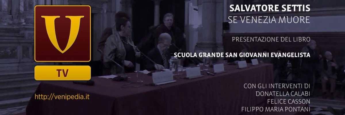 """Copertina del video della presentazione del libro """"Se Venezia muore..."""" di Salvatore Settis."""