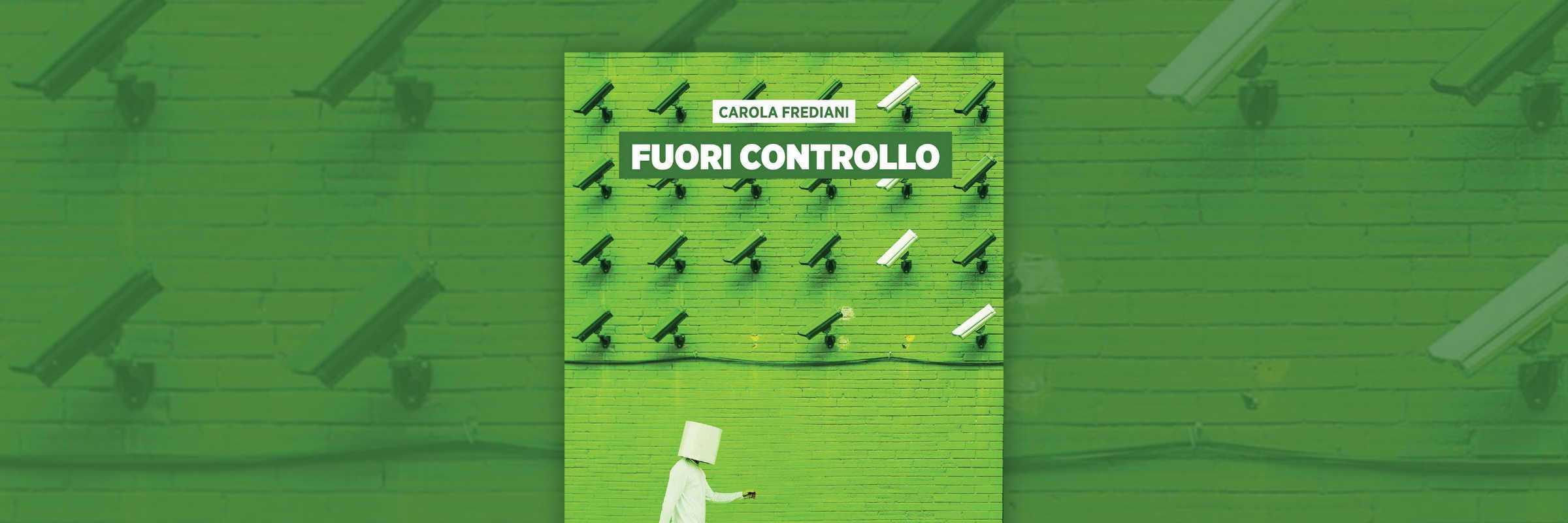 """Copertina del libro """"Fuori Controllo"""", di Carola Frediani, edito da Venipedia Editrice. — (Archivio Venipedia/Bazzmann)"""