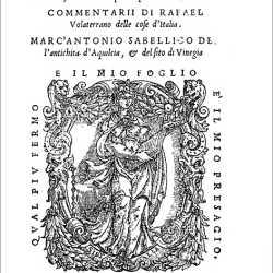Frontespizio de La seconda parte de le historie del Biondo..., Venezia, Michele Tramezzino, 1544. (Con la prima uscita de Del sito di Vinegia).
